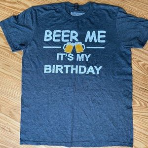 Other - FUNNY NOVELTY T SHIRT 'BEER ME ITS MY BIRTHDAY'